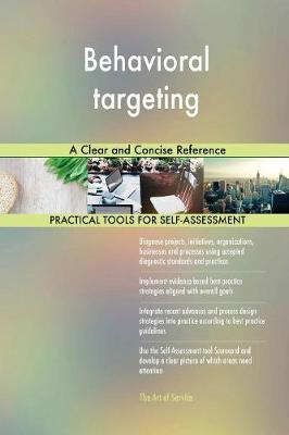 Behavioral Targeting a Clear and Concise Reference (Paperback)