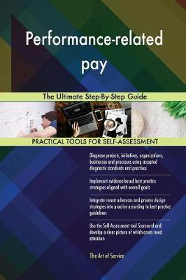 Performance-Related Pay the Ultimate Step-By-Step Guide (Paperback)