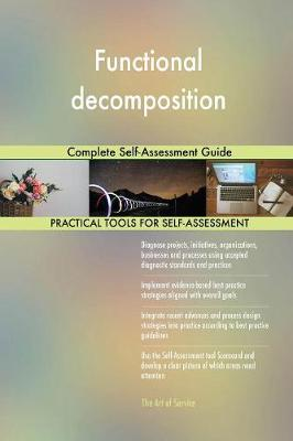 Functional Decomposition Complete Self-Assessment Guide (Paperback)