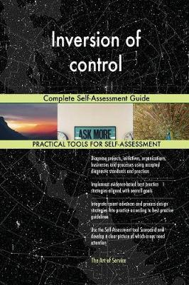 Inversion of Control Complete Self-Assessment Guide (Paperback)
