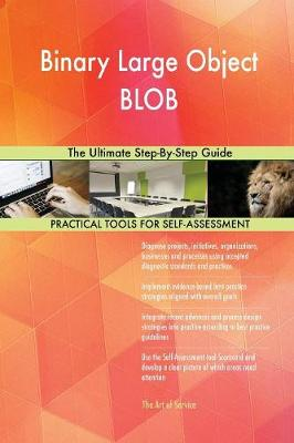 Binary Large Object Blob the Ultimate Step-By-Step Guide (Paperback)