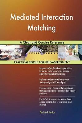 Mediated Interaction Matching a Clear and Concise Reference (Paperback)