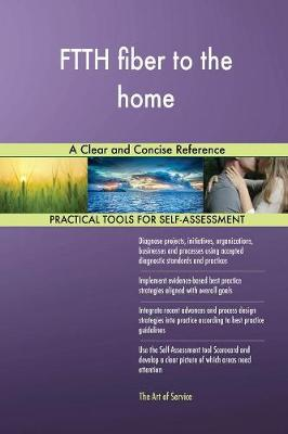 Ftth Fiber to the Home a Clear and Concise Reference (Paperback)