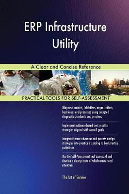 Erp Infrastructure Utility a Clear and Concise Reference (Paperback)