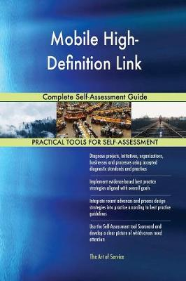 Mobile High-Definition Link Complete Self-Assessment Guide (Paperback)