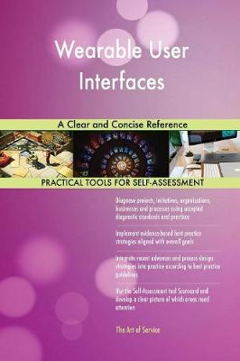 Wearable User Interfaces a Clear and Concise Reference (Paperback)