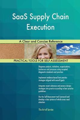 Saas Supply Chain Execution a Clear and Concise Reference (Paperback)