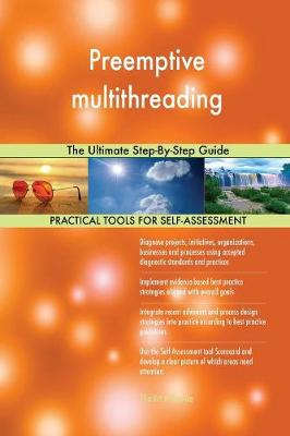 Preemptive Multithreading the Ultimate Step-By-Step Guide (Paperback)