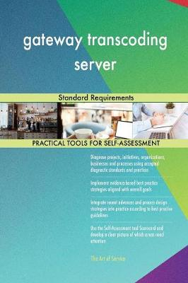 Gateway Transcoding Server Standard Requirements (Paperback)