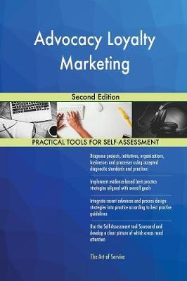 Advocacy Loyalty Marketing Second Edition (Paperback)
