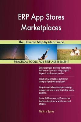 Erp App Stores Marketplaces the Ultimate Step-By-Step Guide (Paperback)
