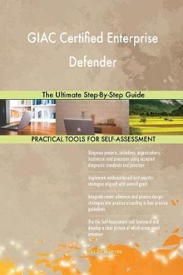 Giac Certified Enterprise Defender the Ultimate Step-By-Step Guide (Paperback)