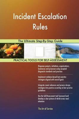 Incident Escalation Rules the Ultimate Step-By-Step Guide (Paperback)