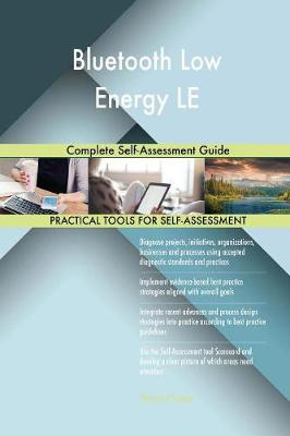 Bluetooth Low Energy Le Complete Self-Assessment Guide (Paperback)