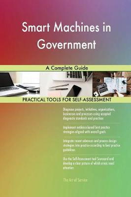 Smart Machines in Government a Complete Guide (Paperback)