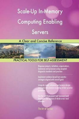 Scale-Up In-Memory Computing Enabling Servers a Clear and Concise Reference (Paperback)