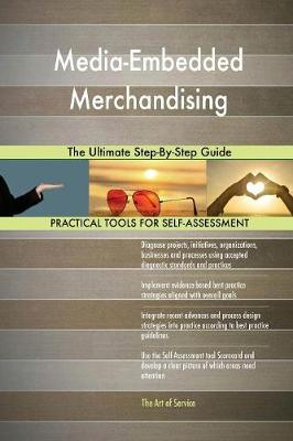 Media-Embedded Merchandising the Ultimate Step-By-Step Guide (Paperback)