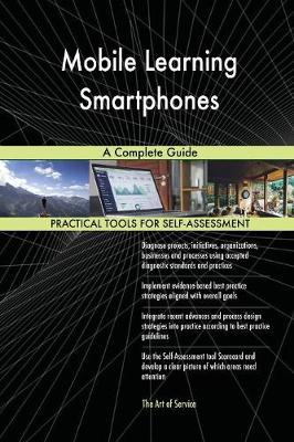 Mobile Learning Smartphones a Complete Guide (Paperback)