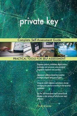 Private Key Complete Self-Assessment Guide (Paperback)
