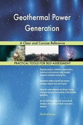 Geothermal Power Generation a Clear and Concise Reference (Paperback)
