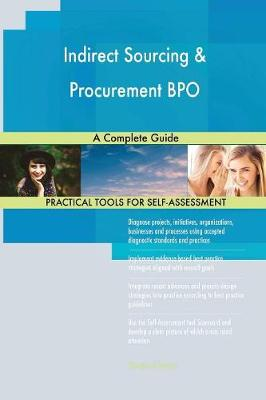 Indirect Sourcing & Procurement Bpo a Complete Guide (Paperback)