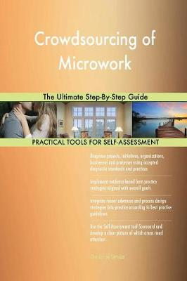 Crowdsourcing of Microwork the Ultimate Step-By-Step Guide (Paperback)