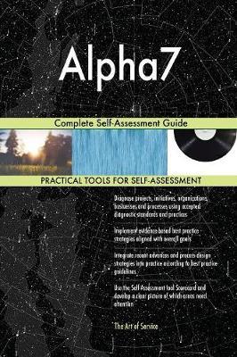 Alpha7 Complete Self-Assessment Guide (Paperback)
