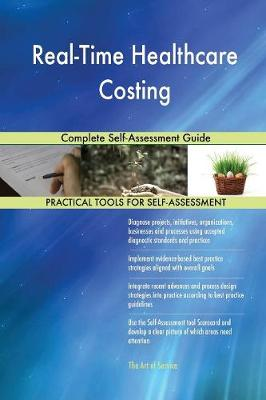 Real-Time Healthcare Costing Complete Self-Assessment Guide (Paperback)