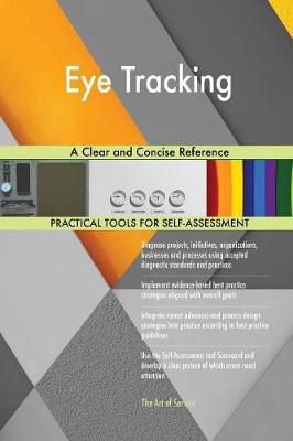 Eye Tracking a Clear and Concise Reference (Paperback)