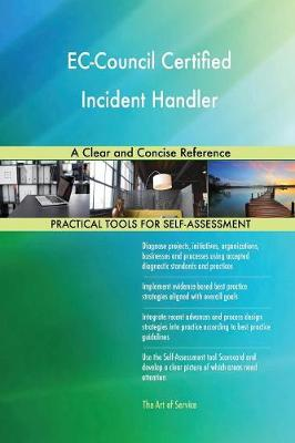 Ec-Council Certified Incident Handler a Clear and Concise Reference (Paperback)