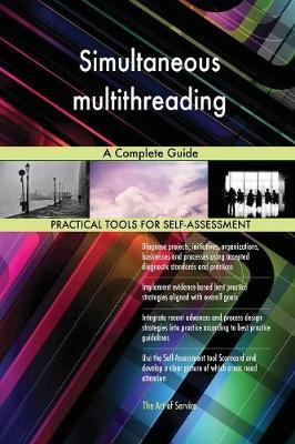 Simultaneous Multithreading a Complete Guide (Paperback)