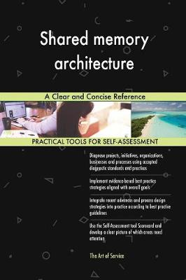 Shared Memory Architecture a Clear and Concise Reference (Paperback)