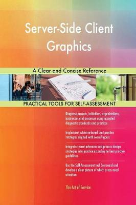 Server-Side Client Graphics a Clear and Concise Reference (Paperback)