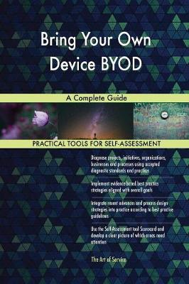 Bring Your Own Device Byod a Complete Guide (Paperback)