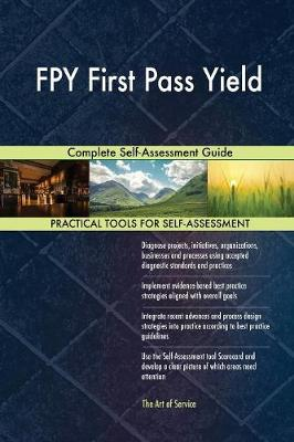 Fpy First Pass Yield Complete Self-Assessment Guide (Paperback)