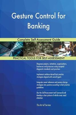 Gesture Control for Banking Complete Self-Assessment Guide (Paperback)