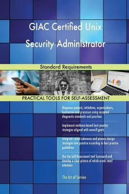 Giac Certified Unix Security Administrator Standard Requirements (Paperback)