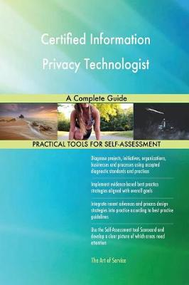 Certified Information Privacy Technologist a Complete Guide (Paperback)