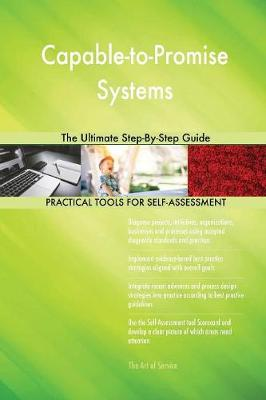 Capable-To-Promise Systems the Ultimate Step-By-Step Guide (Paperback)