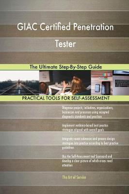 Giac Certified Penetration Tester the Ultimate Step-By-Step Guide (Paperback)