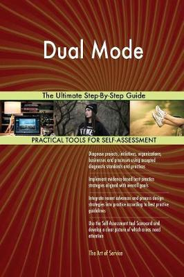 Dual Mode the Ultimate Step-By-Step Guide (Paperback)