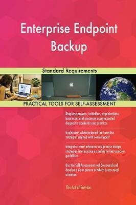 Enterprise Endpoint Backup Standard Requirements (Paperback)