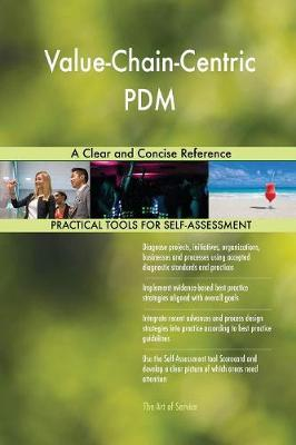 Value-Chain-Centric Pdm a Clear and Concise Reference (Paperback)