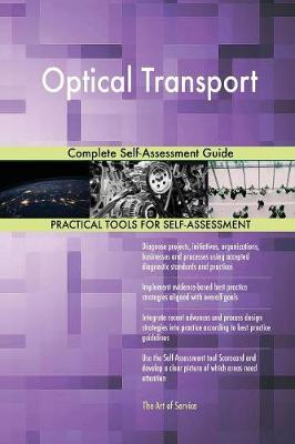 Optical Transport Complete Self-Assessment Guide (Paperback)