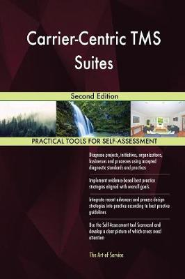 Carrier-Centric Tms Suites Second Edition (Paperback)