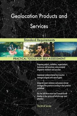 Geolocation Products and Services Standard Requirements (Paperback)