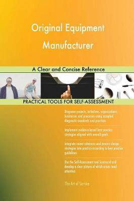 Original Equipment Manufacturer a Clear and Concise Reference (Paperback)