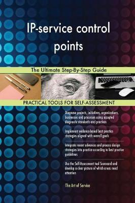 Ip-Service Control Points the Ultimate Step-By-Step Guide (Paperback)