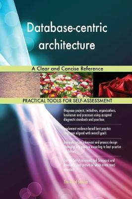 Database-Centric Architecture a Clear and Concise Reference (Paperback)