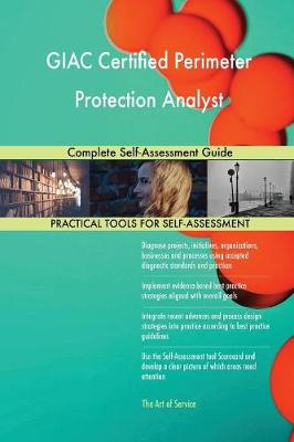 Giac Certified Perimeter Protection Analyst Complete Self-Assessment Guide (Paperback)